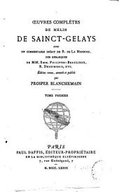 Oeuvres complètes de Melin de Sainct-Gelays: Volume1