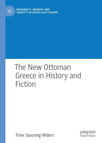 The New Ottoman Greece in History and Fiction PDF