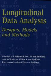 Longitudinal Data Analysis: Designs, Models and Methods
