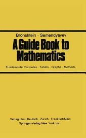 A Guide Book to Mathematics: Fundamental Formulas · Tables · Graphs · Methods