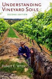 Understanding Vineyard Soils: Edition 2