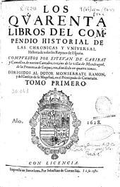 Los quarenta libros del compendio historial de las chronicas y vniversal historia de todos los reynos de España