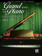 Grand Solos for Piano, Book 2: 10 Pieces for Elementary Pianists with Optional Duet Accompaniments