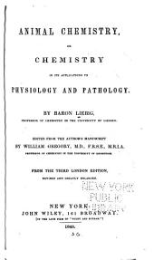 Animal chemistry: or, Chemistry in its applications to physiology and pathology
