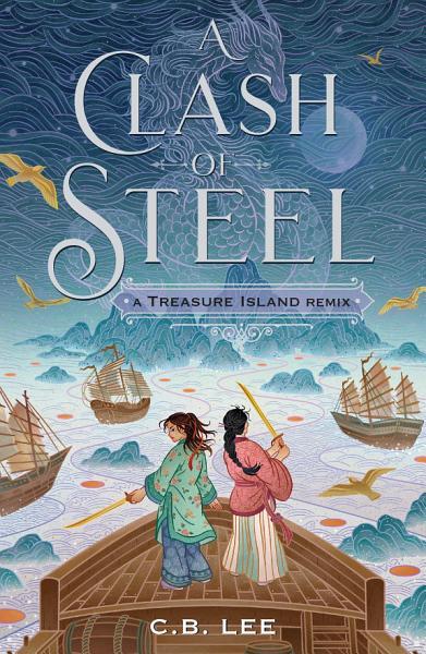 Download A Clash of Steel  A Treasure Island Remix Book