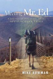 Meeting Mr. Ed: A Journey of Discovery on the Appalachian Trail
