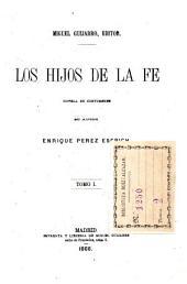 Los hijos de la fé: novela de costumbres, Volumen 1