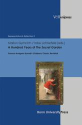 A Hundred Years Of The Secret Garden Book PDF