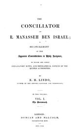The Conciliator of R. Manasseh Ben Israel: A Reconcilement of the Apparent Contradictions in Holy Scripture, Volume 1