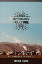 The Expediency of Culture: Uses of Culture in the Global Era