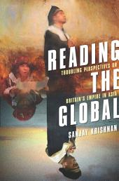 Reading the Global: Troubling Perspectives on Britain's Empire in Asia
