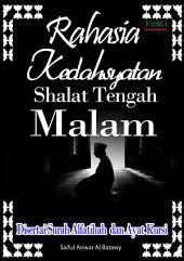 Rahasia Kedahsyatan Sholat Tengah Malam: Disertai AL fatihah dan Ayat Kursi