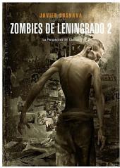 Zombies de Leningrado 2: La perspectiva del caníbal