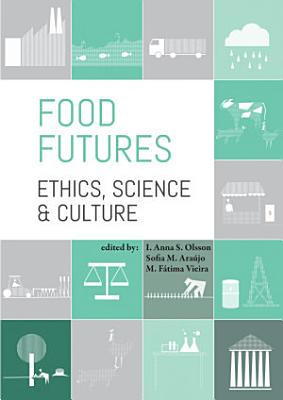 Food futures  ethics  science and culture