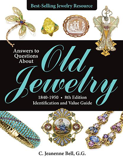 Answers to Questions About Old Jewelry  1840 1950 PDF
