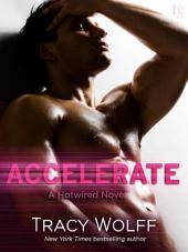 Accelerate: A Hotwired Novel