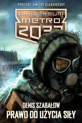Prawo do użycia siły: Uniwersum Metro 2033