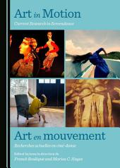 Art in Motion: Current Research in Screendance / Art en mouvement