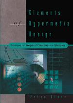 Elements of Hypermedia Design: Techniques for Navigation & Visualization in Cyberspace