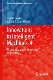 Innovations in Intelligent Machines-4: Recent Advances in Knowledge Engineering