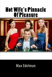 Hot Wife's Pinnacle Of Pleasur