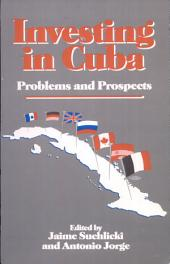 Investing in Cuba: Problems and Prospects