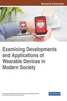 Examining Developments and Applications of Wearable Devices in Modern Society PDF