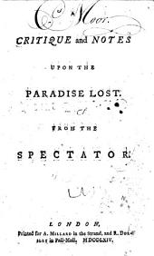 A Critique and Notes Upon the Paradise Lost: From the Spectator