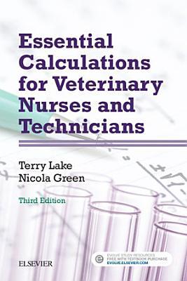 Essential Calculations for Veterinary Nurses and Technicians   E Book