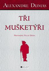 Alexandre Dumas – Tři mušketýři