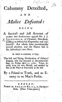 Calumny detected  and Malice defeated  being a succinct and just account of certain late endeavours against Mr  J  J  Sherenbeck     tending to destroy his reputation      In which is contained     the last and dying Declaration of E  Kennedy     attested by him at the place of execution     By a Friend to Truth and an Enemy to no man s person PDF