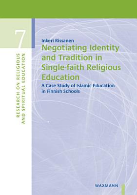 Negotiating Identity and Tradition in Single faith Religious Education PDF