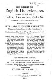 The Experienced English Housekeeper ... Consisting of Near Nine Hundred Original Receipts ... The Thirteenth Edition. With an Engraved Head of the Author. Also Two Plans of a Grand Table ... and a ... Fire Stove, Etc