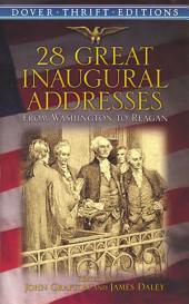28 Great Inaugural Addresses: From Washington to Reagan