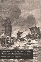 """Saved from the Sea, Or, The Loss of the """"Viper"""", and the Adventures of Her Crew in the Great Sahara"""
