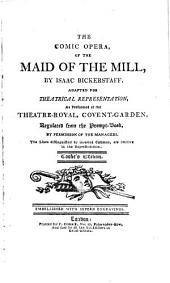The maid of the mill: the comic opera