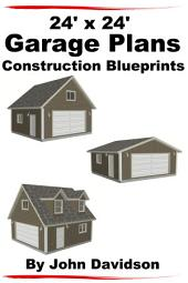 24' x 24' Garage Plans Construction Blueprints