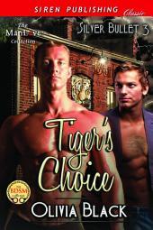 Tiger's Choice [Silver Bullet 3]
