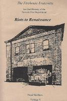 The Firehouse Fraternity  An Oral History of the Newark Fire Department Volume V Riots to Renaissance PDF