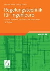 Regelungstechnik für Ingenieure: Analyse, Simulation und Entwurf von Regelkreisen, Ausgabe 12