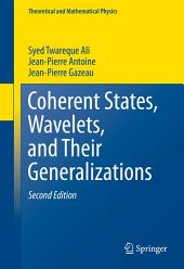 Coherent States, Wavelets, and Their Generalizations: Edition 2