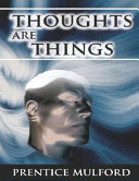 Thoughts are Things (Annotated)