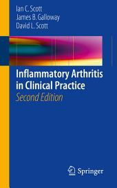 Inflammatory Arthritis in Clinical Practice: Edition 2