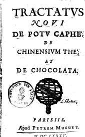 Tractatus novi de potu caphé, de chinensium thé et de chocolata