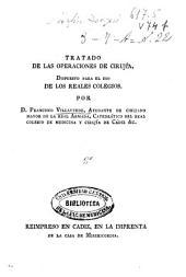 Tratado de las operaciones de cirujía : dispuesto para el uso de los Reales Colegios