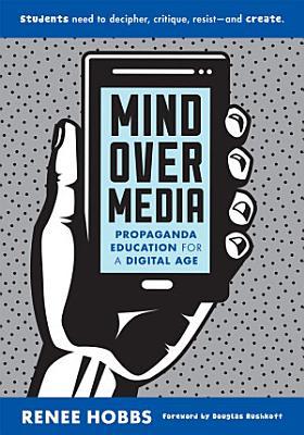 Mind Over Media  Propaganda Education for a Digital Age