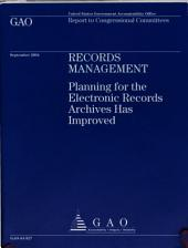 Records Management: Planning for the Electronic Records Archives Has Improved