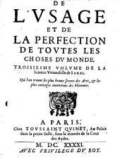 La Science Universelle: De L'Vsage Et De La Perfection De Tovtes Les Choses Dv Monde, Volume3