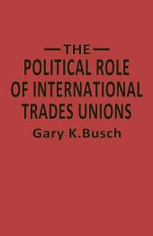 The Political Role of International Trades Unions