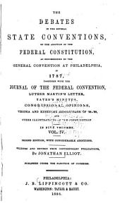 The Debates in the Several State Conventions on the Adoption of the Federal Constitution: As Recommended by the General Convention at Philadelphia in 1787, Volume 4
